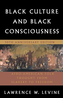 Black Culture and Black Consciousness By Levine, Lawrence W.