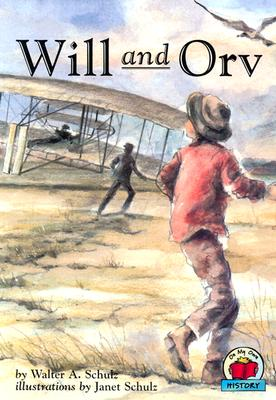 Will and Orv By Schulz, Walter A./ Schulz, Janet (ILT)